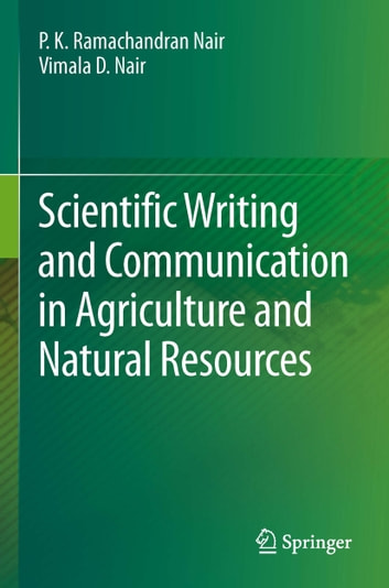 Scientific Writing and Communication in Agriculture and Natural Resources ebook by P.K. Ramachandran Nair,Vimala D. Nair