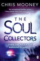 The Soul Collectors ebook by Chris Mooney