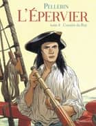 L'Epervier T08 - Corsaire du Roy eBook by Patrice Pellerin, Patrice Pellerin