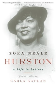 Zora Neale Hurston - A Life in Letters ebook by Carla Kaplan, Ph.D.