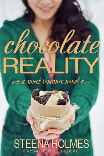 Chocolate Reality ebook by Steena Holmes