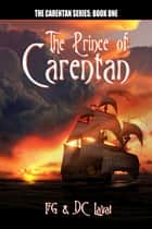 The Prince Of Carentan ebook by FG, DC Laval