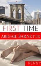 First Time (Penny's Story) ebook by Abigail Barnette
