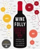 Wine Folly - The Essential Guide to Wine ebook by Madeline Puckette