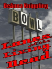 Lanes of the Living Dead ebook by DeAnna Knippling