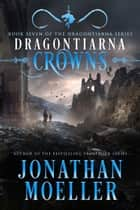Dragontiarna: Crowns ebook by