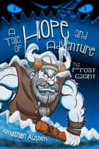 The Frost Giant - A Tale of Hope and Adventure ebook by Jonathan Austen