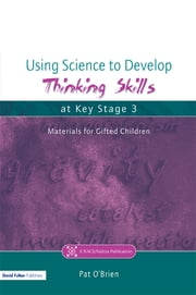 Using Science to Develop Thinking Skills at Key Stage 3 ebook by Pat O'Brien