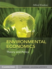 Environmental Economics - Theory and Policy ebook by Alfred Endres,Iain L. Fraser
