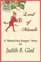 Lord of Misrule ebook by Judith B. Glad