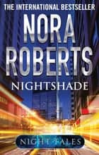 Nightshade ebook by Nora Roberts