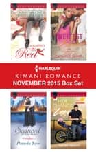 Harlequin Kimani Romance November 2015 Box Set - Wrapped in Red\The Sweetest Kiss\Seduced by the Hero\Her Chance at Love ebook by Nana Malone, Candace Shaw, Pamela Yaye,...