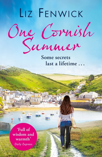One Cornish Summer - The feel-good summer romance to read on holiday this year ebook by Liz Fenwick