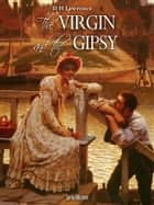 The Virgin and the Gipsy ebook by D H Lawrence