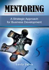 MENTORING - A Strategic Approach for Business Development ebook by Lesly Jules