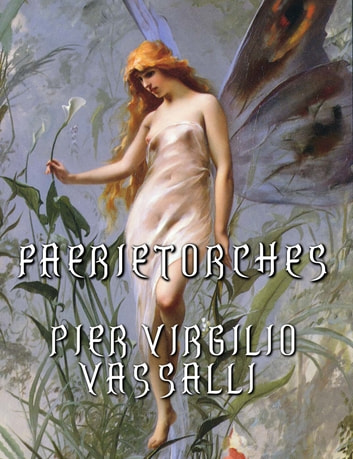 Faerietorches ebook by Pier Virgilio Vassalli