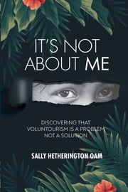 It's Not About Me ebook by Sally Hetherington