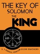 The Key OF Solomon The King ebook by S. Liddell Macgregor Mathers