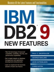 IBM DB2 9 New Features ebook by Zikopoulos, Paul