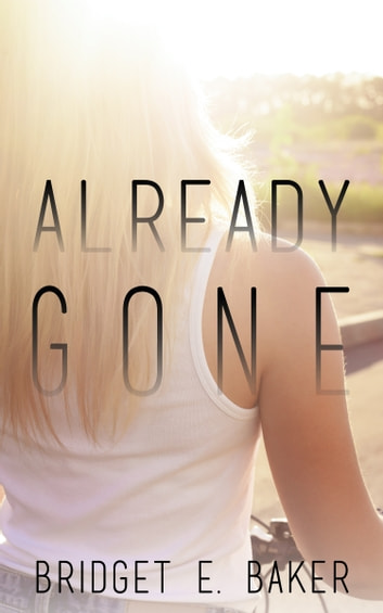Already Gone ebook by Bridget E. Baker