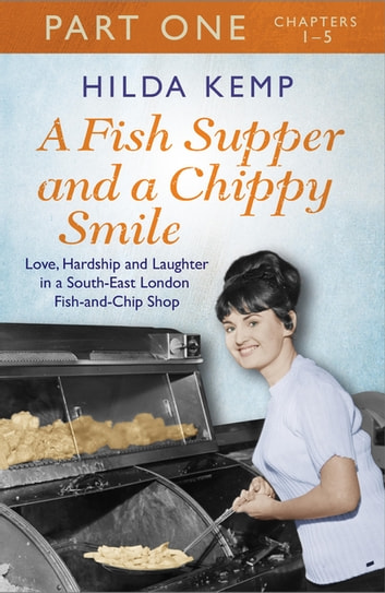 A Fish Supper and a Chippy Smile: Part 1 ebook by Hilda Kemp,Cathryn Kemp