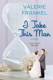 I Take This Man ebook by Valerie Frankel