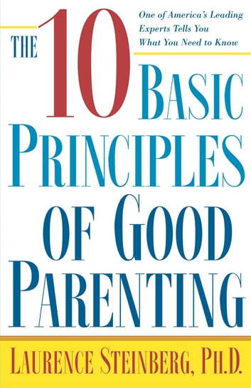 The Ten Basic Principles of Good Parenting ebook by Laurence Steinberg