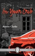 In Your Crib eBook by Austin Clarke
