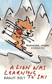 A Lion Was Learning to Ski - And Other Lines for a Laugh ebook by Ranjit Bolt