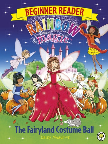 Rainbow Magic Beginner Reader: The Fairyland Costume Ball - Book 5 ebook by Daisy Meadows