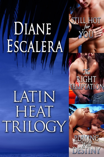 Latin Heat Trilogy Boxed Set ebook by Diane Escalera