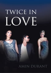 Twice in Love ebook by Amin Durant