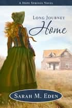 Long Journey Home ebook by Sarah M. Eden