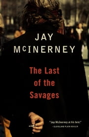 The Last of the Savages ebook by Jay McInerney