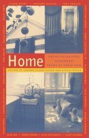 Home - American Writers Remember Rooms of Their Own ebook by Sharon Sloan Fiffer,Steven Fiffer