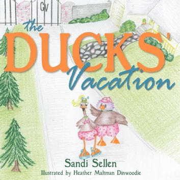 The Ducks' Vacation ebook by Sandi Sellen