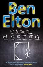 Past Mortem ebook by Ben Elton