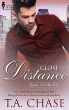 Close the Distance ebook by T.A. Chase