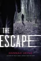 The Escape ebook by Hannah Jayne