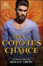 The Coyote's Chance ebook by Holley Trent