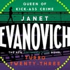 Turbo Twenty-Three - A fast-paced adventure full of murder, mystery and mayhem audiobook by Janet Evanovich