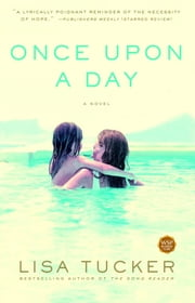 Once Upon a Day - A Novel ebook by Lisa Tucker