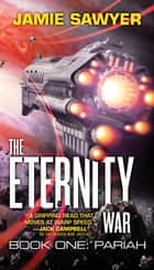 The Eternity War: Pariah eBook by Jamie Sawyer