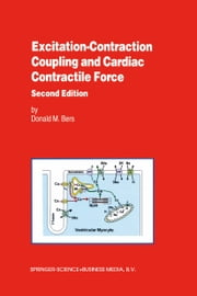 Excitation-Contraction Coupling and Cardiac Contractile Force ebook by Donald Bers