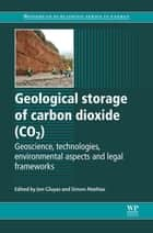 Geological Storage of Carbon Dioxide (CO2) ebook by J Gluyas,S Mathias