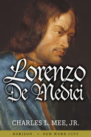 Lorenzo de Medici ebook by Charles L. Mee,Jr.