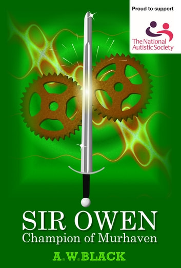 Sir Owen: Champion of Murhaven ebook by A.W.Black