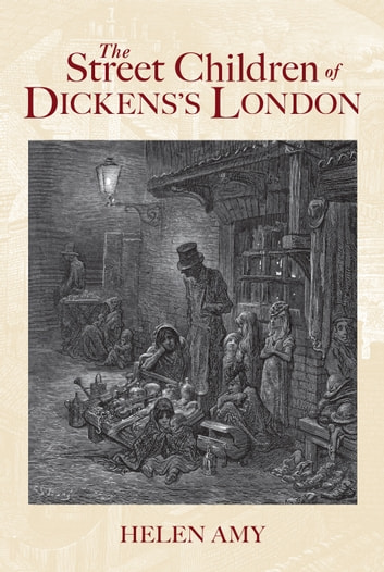 The Street Children of Dickens's London ebook by Helen Amy