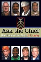 Ask the Chief ebook by John F. Leahy