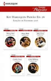 Kit Harlequin Paixão Fev.16 - Ed.26 ebook by Maya Blake, Cathy Williams, Maisey Yates,...